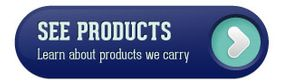See Products - Learn about products we carry