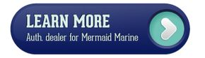 Learn More - Authorized dealer for Mermaid Marine